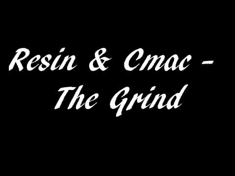 Resin & Cmac - The Grind