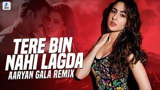 Tere Bin Nahi Lagda (Remix) | Aaryan Gala | Simmba | Ranveer Singh | Sara Ali Khan
