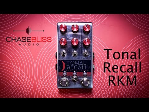 Chase Bliss Tonal Recall RKM - Review