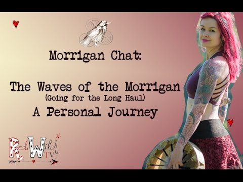 Waves of the Morrigan 1 -  A Personal Journey