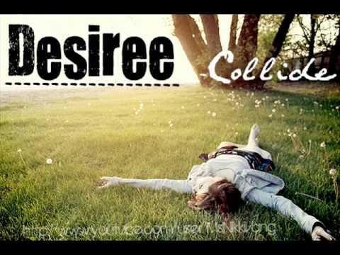 Desiree - Collide {with lyrics}