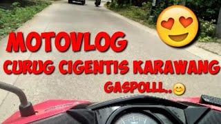MOTOVLOG CURUG CIGENTIS KARAWANG