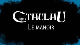 JDR - L'Appel de Cthulhu : Le Manoir - épisode 2