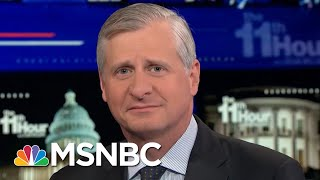 Jon Meacham: Voters Chose Chaos Instead Of Stability In 2016 | The 11th Hour | MSNBC