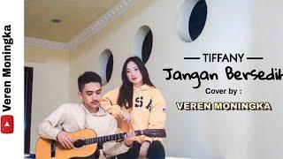 TIFFANY KENANGA - JANGAN BERSEDIH (Cover by. Veren Moningka)