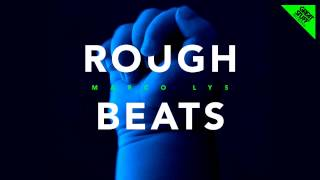 Marco Lys - Rough Beats (Original Mix)