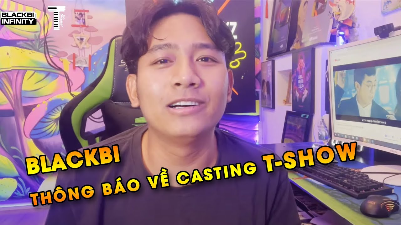 BLACKBI thông báo về casting T-SHOW | CASTING T-SHOW
