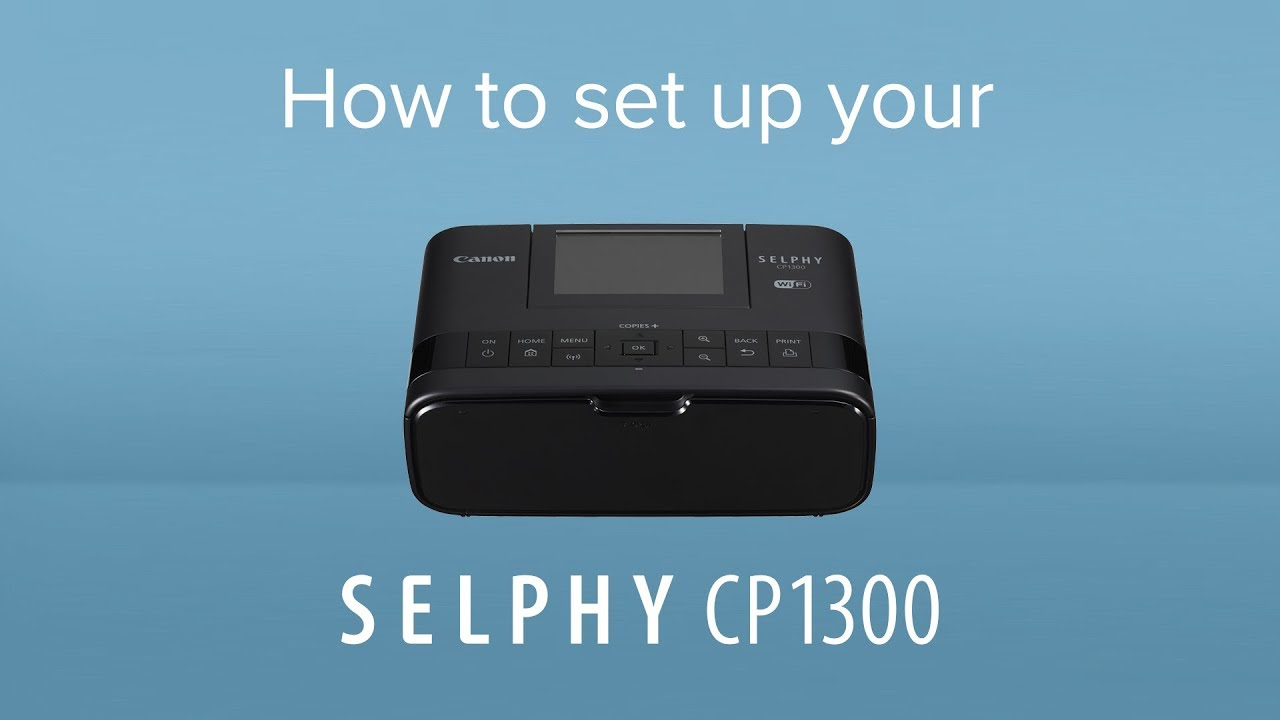 How to set your Canon SELPHY CP1300 - YouTube