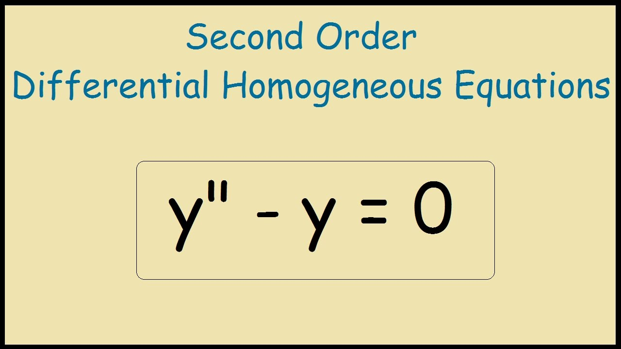 Y Y 0 Second Order Differential Homogeneous Equation Youtube The quadratic formula uses the a, b, and c from ax2 + bx + c, where a, b, and c are just numbers; y y 0 second order differential homogeneous equation
