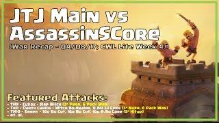 Clash of Clans -- War Recap (CWLL) -- JTJ Main vs AssassinSCore -- 04/08/17