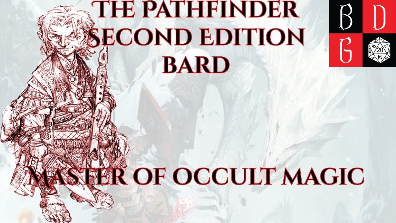 The Pathfinder Second Edition Bard -Master Of Occult Magic!