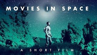 MOVIES IN SPACE | A Short Film | Chris & Jack
