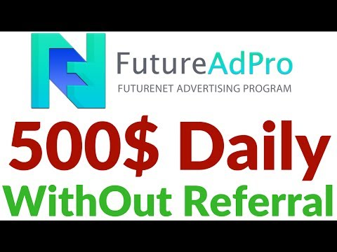 FutureAdpro Plan WithOut Referral Work Daily 500$ Earning Opportunity World No.1 Company