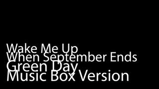 (Music Box Version) Wake Me Up When September Ends - Green Day
