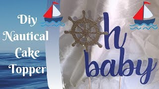 How To Make A Nautical Cake Topper For A Boys Baby Shower On Silhouette Studio