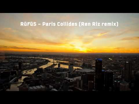RüFüS - Paris Collides (Ren Riz remix)