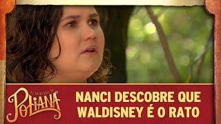 Nanci descobre que Waldisney é o Rato | As Aventuras de Poliana