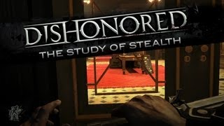 Dishonored - The Study of Stealth