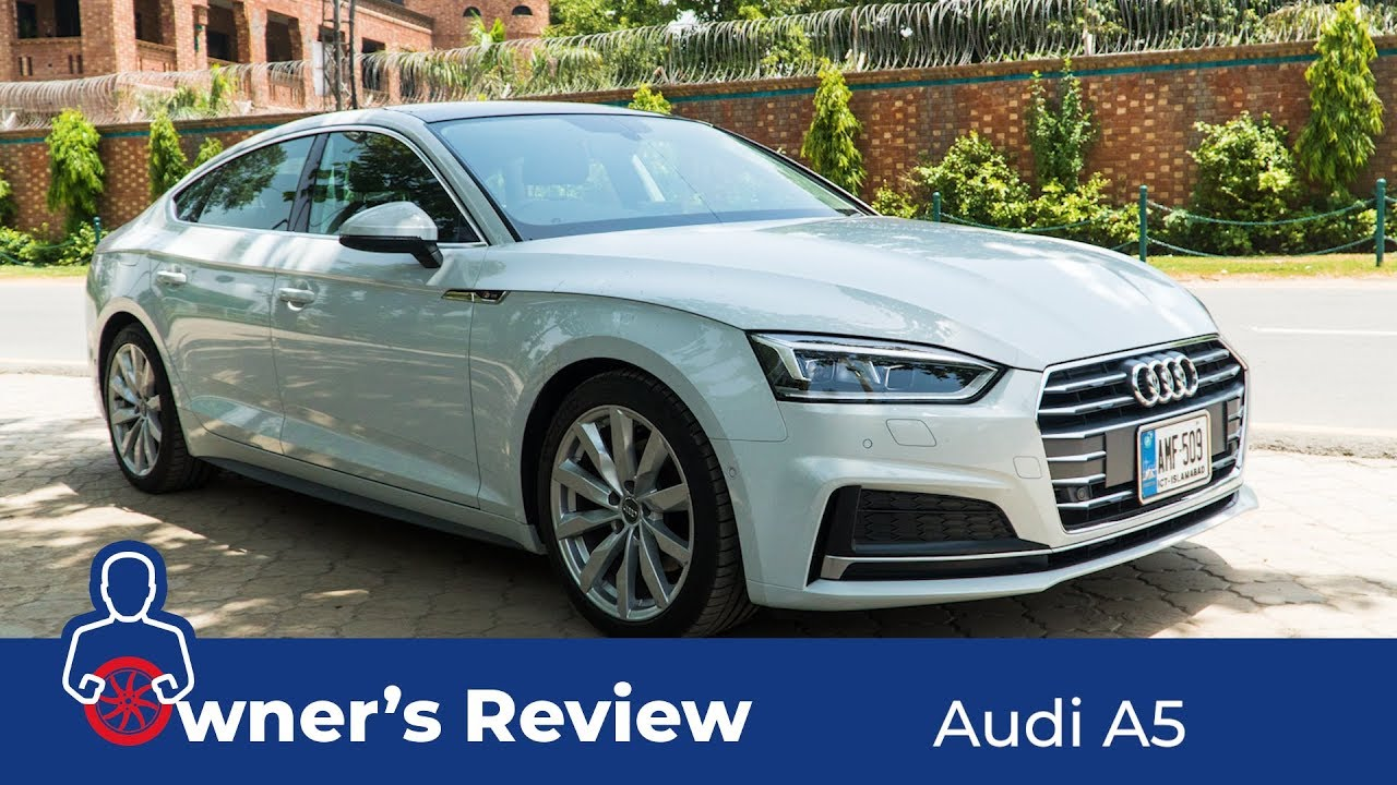 Audi A5 2019 Owner S Review Price Specs Features Pakwheels Youtube