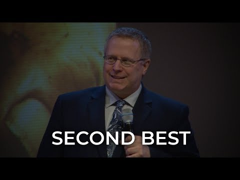 Second Best – Pastor Raymond Woodward