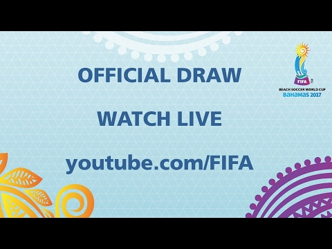 REPLAY the Official Draw - FIFA Beach Soccer World Cup 2017