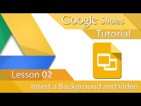 Google Slides - Tutorial 02 - Insert a background and Video