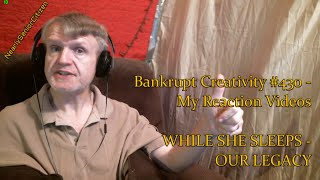 Скачать WHILE SHE SLEEPS OUR LEGACY Bankrupt Creativity 430 My Reaction Videos