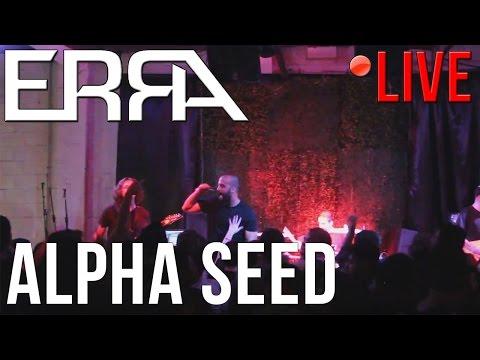 ERRA - Alpha Seed (LIVE) in Houston, Texas (7/23/16)