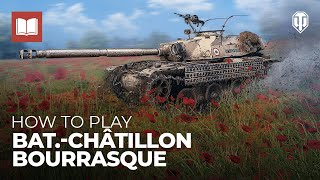 How to Play: Bat.-Châtillon Bourrasque