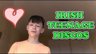 IRISH TEENAGE DISCOS...