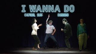 Смотреть клип Chemical Surf, Dubdisko - I Wanna Do