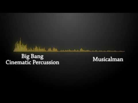 Big Bang Cinematic Percussion   Musicalman