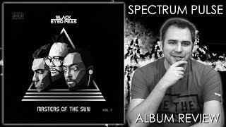 The Black Eyed Peas - Masters Of The Sun Vol. 1 - Album Review