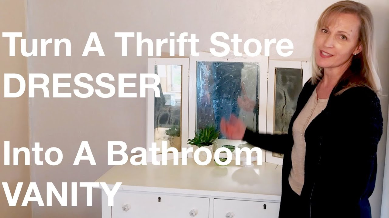 How To Turn A Thrift Store Dresser Into A Bathroom Vanity