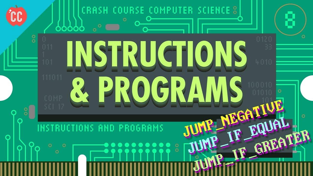 Instructions & Programs: Crash Course Computer Science #8