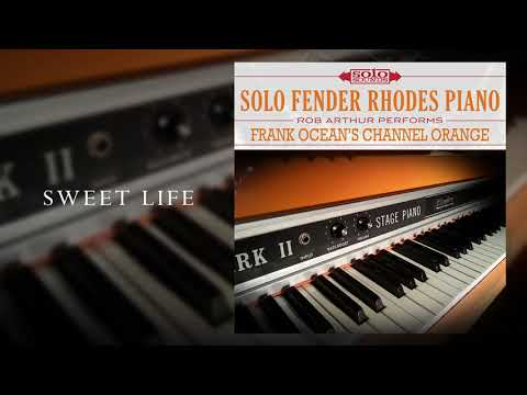 Rob Arthur - Sweet Life (Frank Ocean Cover) (Solo Sounds Fender Rhodes Piano)