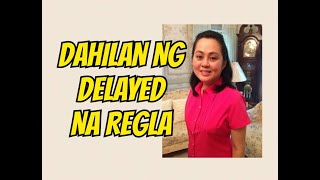Dahilan ng Delayed na Regla - Doc Liza Ong #280