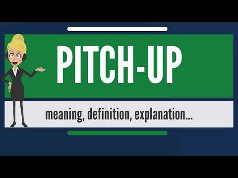 What Is PITCH-UP? What Does PITCH-UP Mean? PITCH-UP Meaning, Definition & Explanation