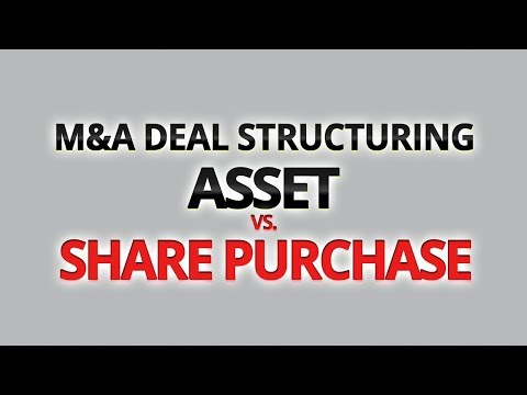 M&A Deal Structuring - Asset vs. Share Purchase - How to Buy a Business or Sell a Business
