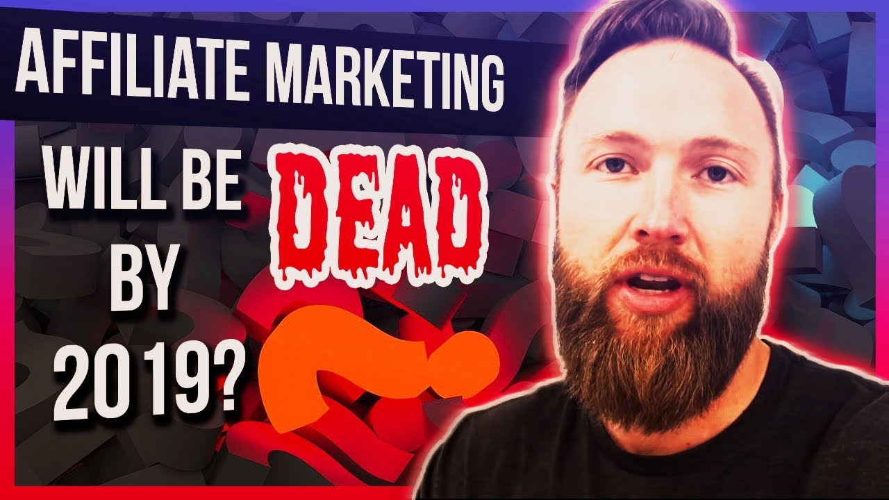 The TRUTH About Affiliate Marketing In 2019 And Beyond