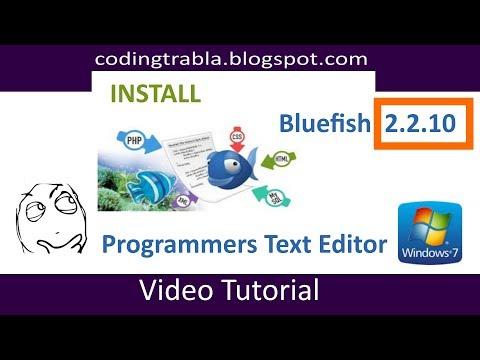 Install Bluefish 2.2.10 Opensource Multi-platform Programmers Editor On Windows 7 ByAO