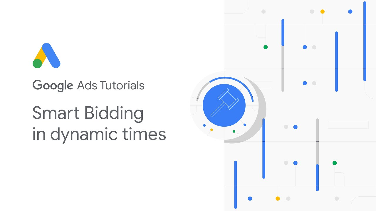 Google Ads Tutorials: Smart Bidding in dynamic times