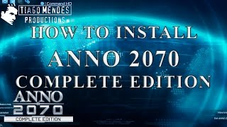 How To Install Anno 2070 Complete Edition + Game Test