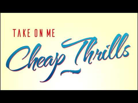 AUDIO | Take On Me Cheap Thrills - Sia,...