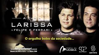 Video Felipe & Ferrari - A Carta de Larissa download MP3, 3GP, MP4, WEBM, AVI, FLV September 2019