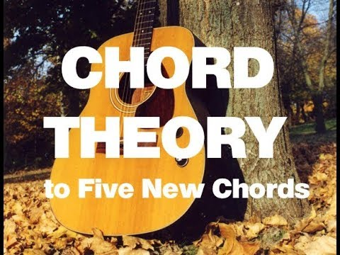 Chord Theory Of Five New Chords