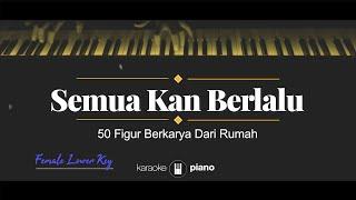 Download Lagu Semua Kan Berlalu - 50 Figur Berkarya Dari Rumah (KARAOKE PIANO - FEMALE LOWER KEY / ORIGINAL KEY) mp3