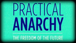 Practical Anarchy • Stefan Molyneux • Complete Audiobook