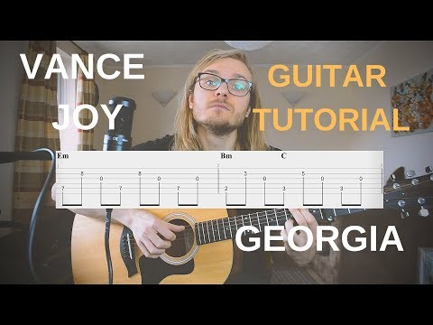 Vance Joy - Georgia | Guitar Tutorial