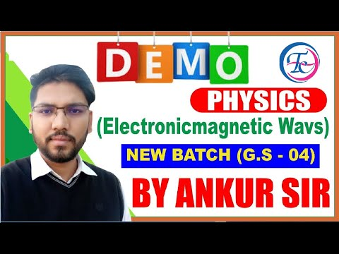DEMO | PHYSICS (Electronicmagnetic  Wavs ) | NEW BATCH (G.S - 04) | BY ANKUR SIR | TIMES COACHING